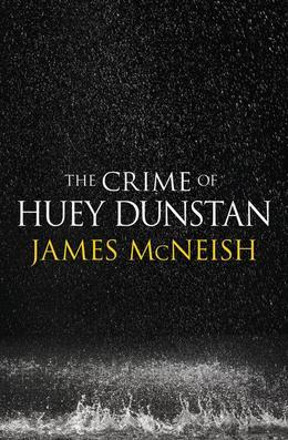 The Crime of Huey Dunstan