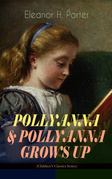 POLLYANNA & POLLYANNA GROWS UP (Children's Classics Series)