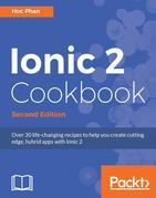 Ionic 2 Cookbook - Second Edition