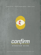 Confirm Director Guide: Your Faith. Your Commitment. God's Call.
