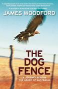 The Dog Fence: A Journey Across the Heart of Australia
