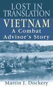 Lost in Translation: Vietnam: A Combat Advisor's Story