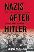 Nazis after Hitler: How Perpetrators of the Holocaust Cheated Justice and Truth