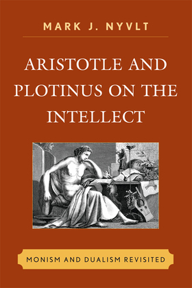 Aristotle and Plotinus on the Intellect: Monism and Dualism Revisited