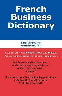 French Business Dictionary: The Business Terms of France and Canada