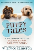 Puppy Tales: A Dog's Purpose Collection