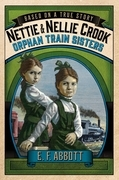 Nettie and Nellie Crook: Orphan Train Sisters