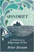 Spindrift: A Wilderness Pilgrimage at Sea