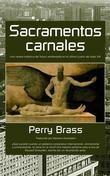 Sacramentos Carnales. Una Novela Histórica Del Futuro Ambientada En El Último Cuarto Del Siglo Xxi