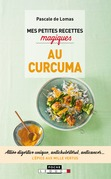 Mes petites recettes magiques au curcuma