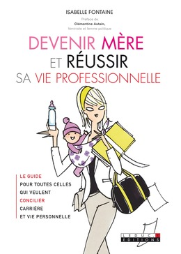 Devenir mère et réussir sa vie professionnelle