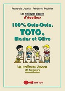 100 % Ouin-Ouin, Toto, Marius et Olive