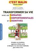 Transformer sa vie avec les Thérapies comportementales et cognitives, c'est malin