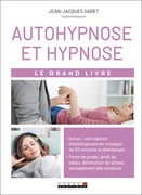 Le grand livre de l'hypnose et de l'autohypnose pour maigrir, dormir, arrêter de stresser