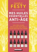 Mes huiles essentielles anti-âge