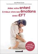 Finis les chagrins, les peurs et les colères avec l'EFT