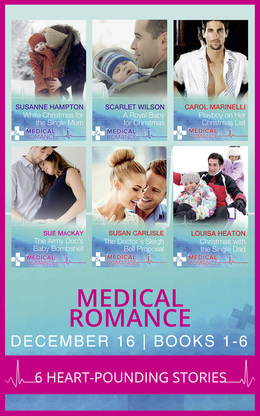 Medical Romance December 2016 Books 1-6 (Mills & Boon e-Book Collections)