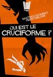 Qui est le Cruciforme ?