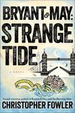 Bryant & May: Strange Tide: A Peculiar Crimes Unit Mystery