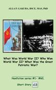 What Was World War II? Who Won World War II? What Was the Great Patriotic War? : SHORT STORY # 13.  Nonfiction series #1 - # 60.