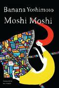 Moshi-Moshi: A Novel