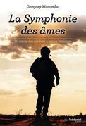 La symphonie des âmes: Du fracas des combats à la paix intérieure