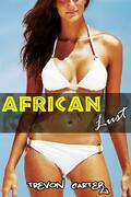 African Lust (Interracial, Anal, Cheating Wife Erotica)