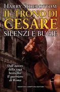 Il trono di Cesare. Silenzi e bugie