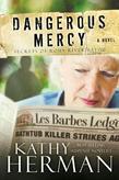 Dangerous Mercy: A Novel