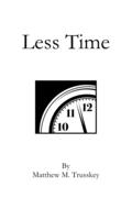 Less Time