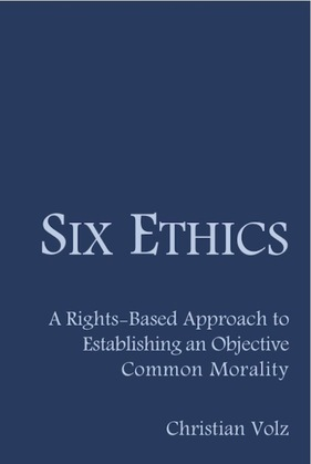 Six Ethics: A Rights-Based Approach to Establishing an Objective Common Morality
