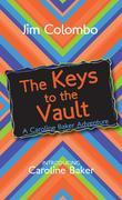 The Keys to the Vault: A Caroline Baker Adventure