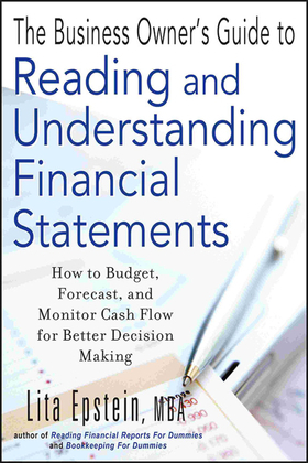 The Business Owner's Guide to Reading and Understanding Financial Statements: How to Budget, Forecast, and Monitor Cash Flow for Better Decision Makin