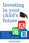 Investing in Your Child's Future: Financial Planning for Your Child's Education