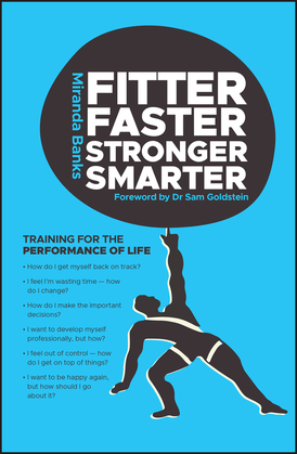 Fitter, Faster, Stronger, Smarter: Training for the Performance of Life