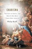 Charisma: The Gift of Grace, and How It Has Been Taken Away from Us