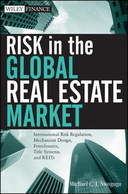 Risk in the Global Real Estate Market: International Risk Regulation, Mechanism Design, Foreclosures, Title Systems, and Reits