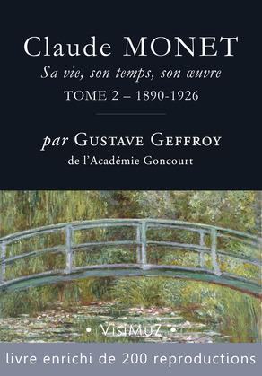 Claude Monet. Sa vie, son temps, son œuvre