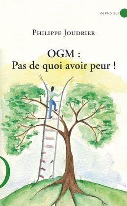 OGM : pas de quoi avoir peur !