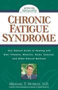 Chronic Fatigue Syndrome: Your Natural Guide to Healing with Diet, Vitamins, Minerals, Herbs, Exercise, and Other Natural Methods