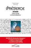 PRESENCE – OVNIs, Crop Circles et Exocivilisations