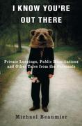 I Know You're Out There: Private Longings, Public Humiliations, and Other Tales from the Personals