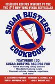 Sugar Busters! Cookbook: Featuring 150 Sugar-Busting Recipes for Quick and Easy Family Dinners, Wonderful Holiday Meals, Gourmet Entreés, Desserts, Ap