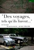 """Des voyages tels qu-ils furent..."" en Europe 1956-68 Europe"