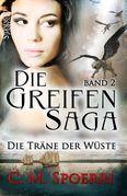 Die Greifen-Saga (Band 2): Die Träne der Wüste