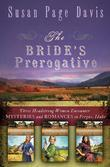 The Bride's Prerogative: Fergus, Idaho, Becomes Home to Three Mysteries Ending in Romances