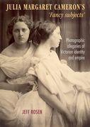 Julia Margaret Cameron's 'fancy subjects'