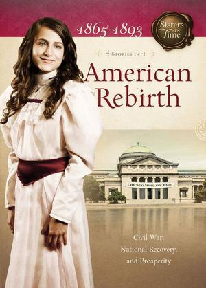 American Rebirth, 1865-1893: 4 Stories in 1
