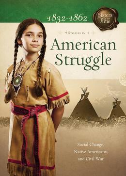 American Struggle: Social Change, Native Americans, and Civil War