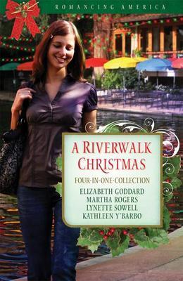 A Riverwalk Christmas: Four Couples Find Love in Romantic San Antonio